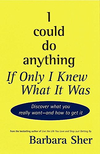 I could do anything if I only knew what it was (0733611141) by Barbara Sher