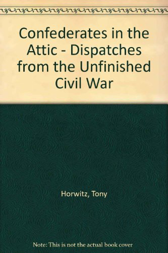 9780733612732: Confederates in the Attic - Dispatches from the Unfinished Civil War