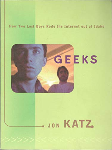 9780733613296: Geeks : How Two Lost Boys Rode the Internet Out of Idaho