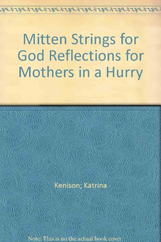 9780733613319: Mitten Strings for God: Reflections for Mothers in a Hurry