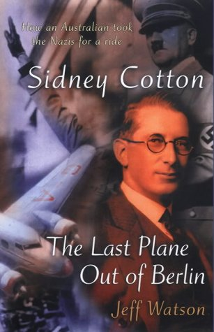 9780733615160: Sidney Cotton: The Last Plane Out of Berlin