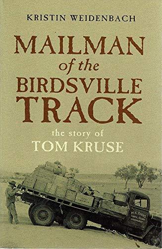 MAILMAN OF THE BIRDSVILLE TRACK;THE STORY OF TOM KRUSE: WEIDENBACH,KRISTIN