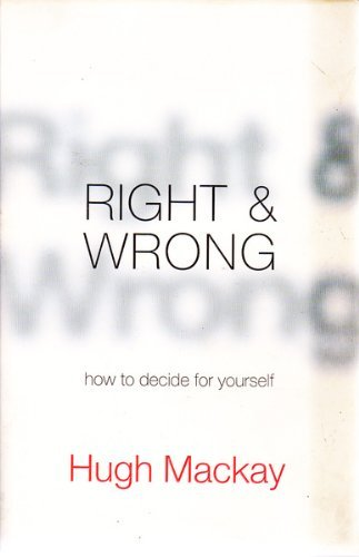 9780733615498: Right and Wrong: How to Decide for Yourself