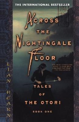 9780733615658: Across the Nightingale Floor: Book 1 Tales of the Otori (Tales of the Otori)