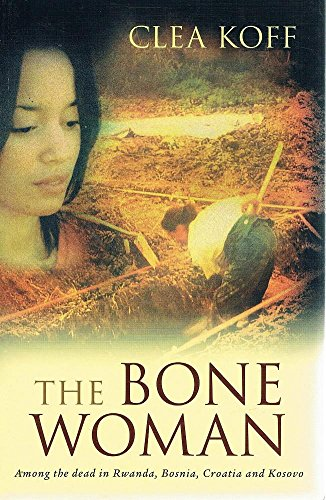 9780733616419: The Bone Woman Among the Dead in Rwanda, Bosnia, Croatia and Kosovo [Paperbac...
