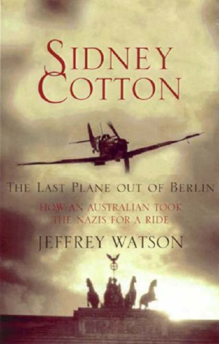 9780733618277: Sidney Cotton: The Last Plane Out of Berlin