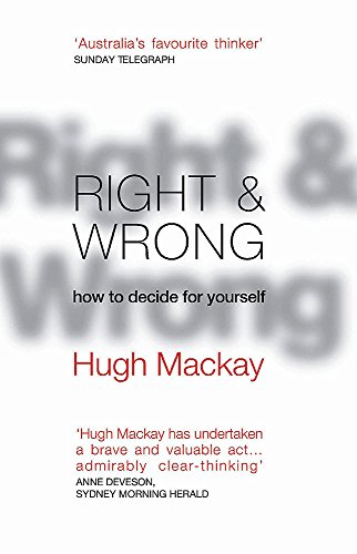 9780733619397: Right & Wrong; How to Decide for Yourself