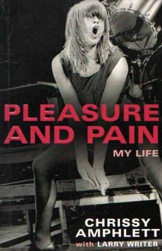Pleasure and pain.: Amphlett, Chrissy