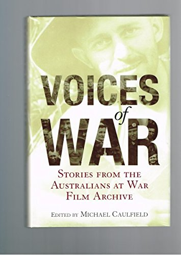 9780733620508: Voices of War: Stories from the Australians at War Film Archive