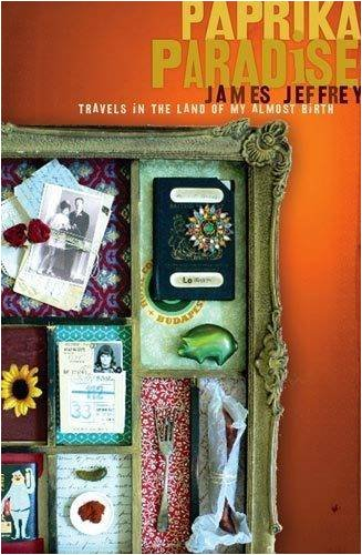 9780733620706: Paprika Paradise: Travels in the Land of My Almost Birth