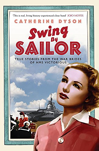 9780733620799: Swing by, Sailor: True stories from the war brides of HMS Victorious: True Stories from the War Brides of the HMS Victorious