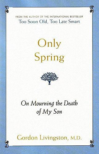 9780733621550: Only Spring: On Mourning the Death of My Son