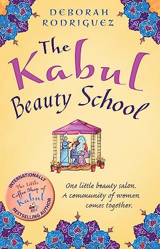 The Kabul Beauty School (Paperback): Deborah Rodriguez