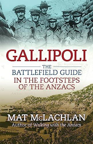 9780733623851: Gallipoli: The battlefield guide