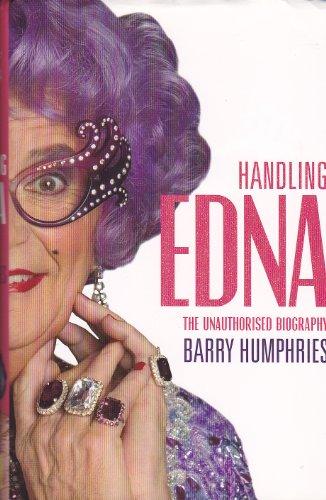 9780733624001: Handling Edna - the unauthorised biography