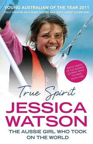 9780733627774: True Spirit: The Aussie Girl Who Took on the World