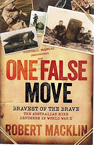 9780733627941: One False Move: Bravest of the Brave, The Australian Mine Defusers in World War II