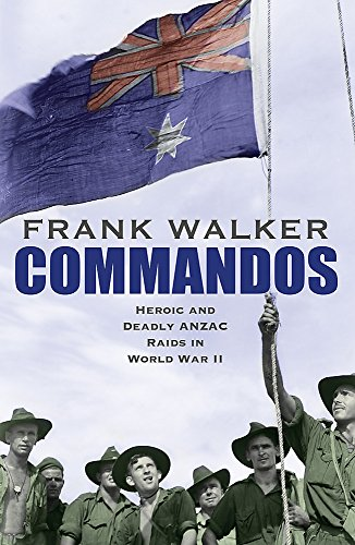 9780733631535: Commandos: Heroic and Deadly ANZAC Raids in World War II