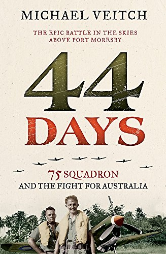9780733633638: 44 Days: 75 Squadron and the Fight for Australia