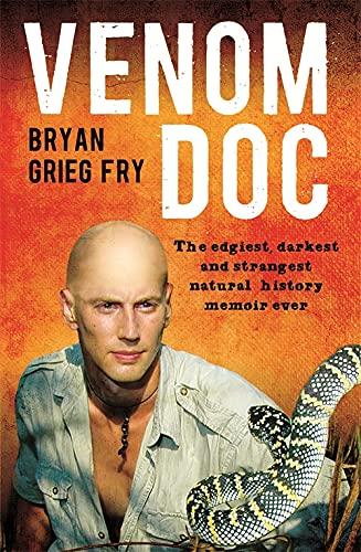 9780733634222: Venom Doc: The edgiest, darkest and strangest natural history memoir ever