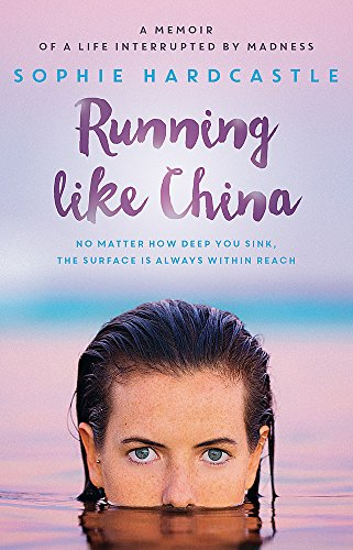 9780733634260: Running Like China: A memoir of a life interrupted by madness