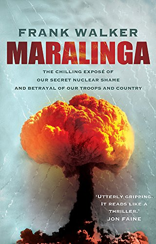 9780733635939: Maralinga: The chilling expose of our secret nuclear shame and betrayal of our troops and country