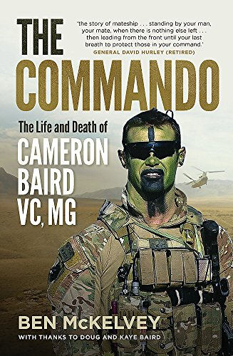 9780733640803: The Commando: The life and death of Cameron Baird, VC, MG