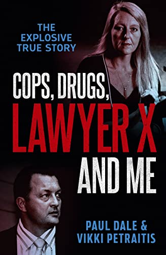 9780733643804: Cops, Drugs, Lawyer X and Me