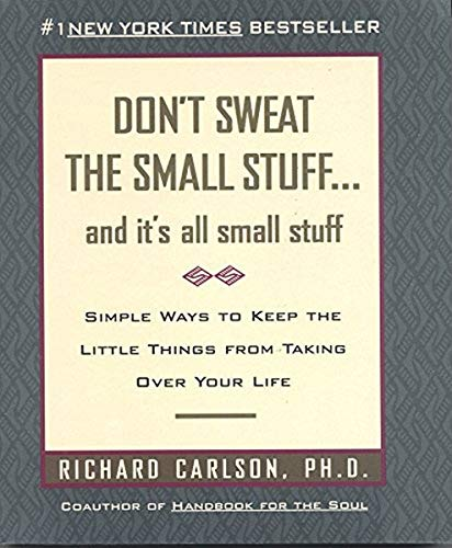 9780733800849: Don't Sweat the Small Stuff: And It's All Small Stuff - Simple Ways to Keep the Little Things from Taking Over Your Life