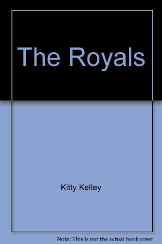 9780733801853: The Royals [Paperback] by Kitty Kelley