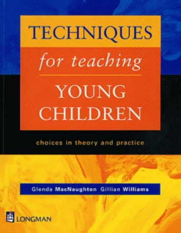9780733900761: Techniques for Teaching Young Children: Choices in Theory and Practice