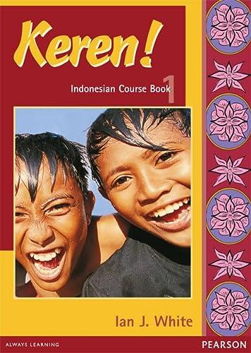 Keren! 1 Indonesian Course Book: Ian J. White
