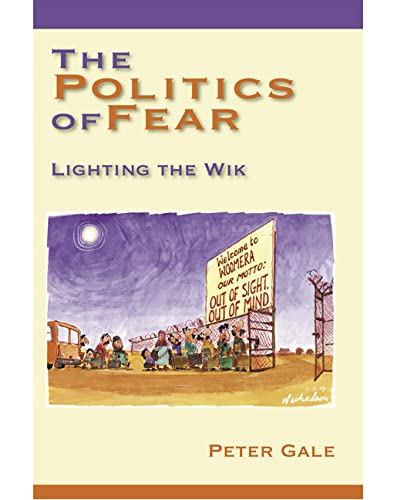 9780733970245: The Politics of Fear: Lighting the Wik