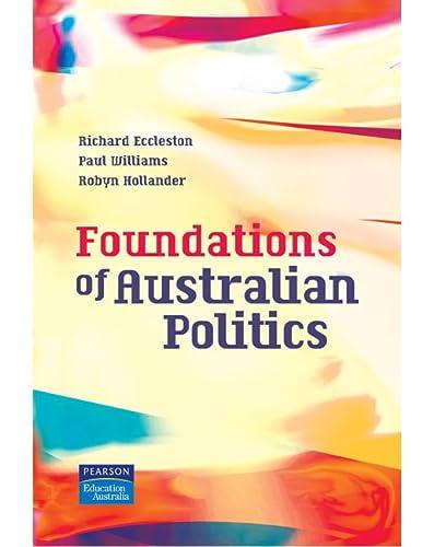 9780733978043: Foundations of Australian Politics