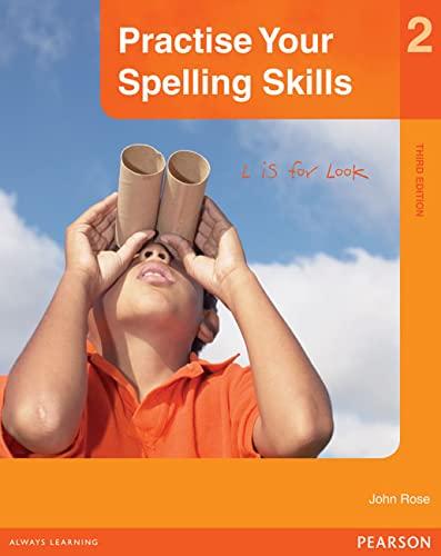 Practise Your Spelling Skills 2 (Paperback): John Rose