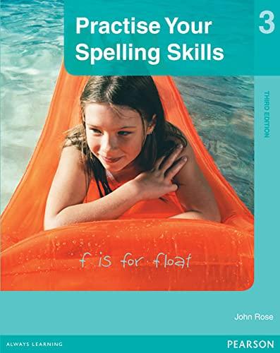 Practise Your Spelling Skills 3 (Paperback): John Rose