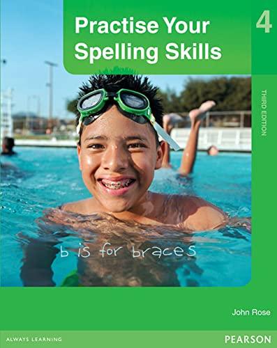 Practise Your Spelling Skills 4 (Paperback): John Rose