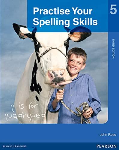 Practise Your Spelling Skills 5 (Paperback): John Rose