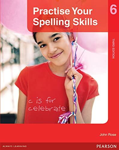 Practise Your Spelling Skills 6 (Paperback): John Rose