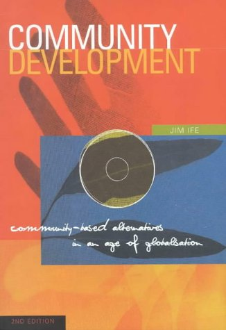 9780733999017: Community Development: Community-Based Alternatives in an Age of Globalisation