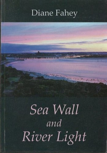 9780734036544: Sea Wall and River Light [Paperback] by Fahey, Diane
