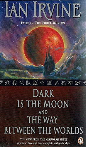 9780734304520: A Tale of the Three Worlds - Dark Is The Moon AND The Way Between The Worlds - Volume Three AND Four of The View From The Mirror