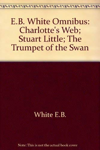 9780734305633: Charlotte's Web - Stuart Little - The Trumpet of the Swan : The E. B. White Collection