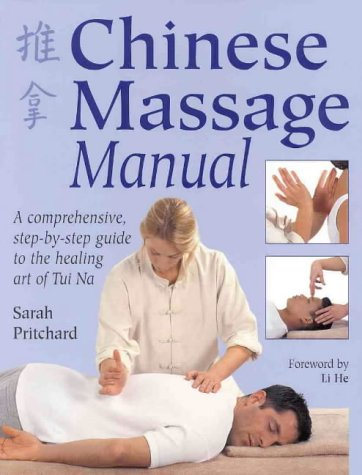 9780734400659: Chinese Massage Manual (Tui Na): A Comprehensive Step-by-Step Guide to the Healing Art of Tui Na