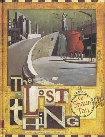 9780734400741: The Lost Thing: For Those Who Have More Important Things to Pay Attention to