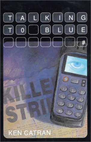 Talking to Blue (Lothian YA Fiction) (9780734401366) by Ken Catran