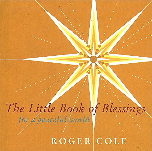 The Little Book of Blessings: For a peaceful world (0734402805) by Roger Cole