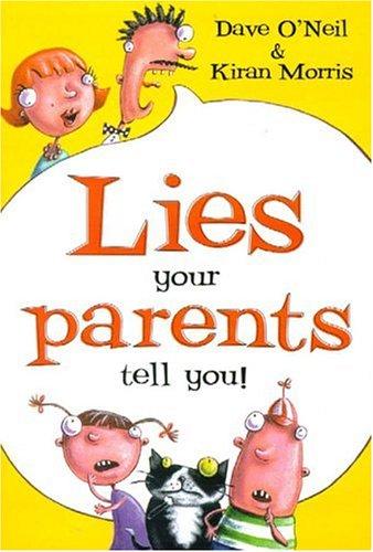 Lies Your Parents Tell You (Takeaway Series): Morris, Kiran, O'Neil, Dave