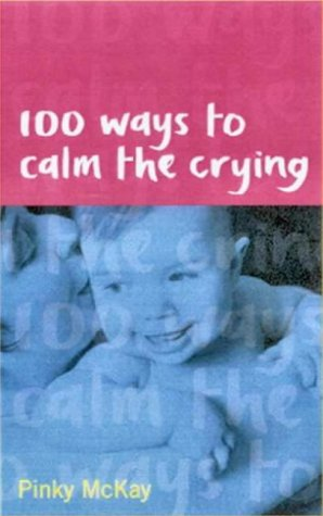 9780734403162: 100 Ways to Calm the Crying