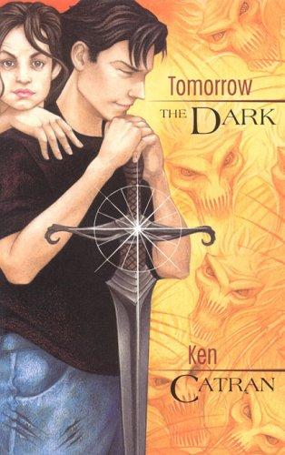 Tomorrow the Dark (0734404174) by Catran, Ken